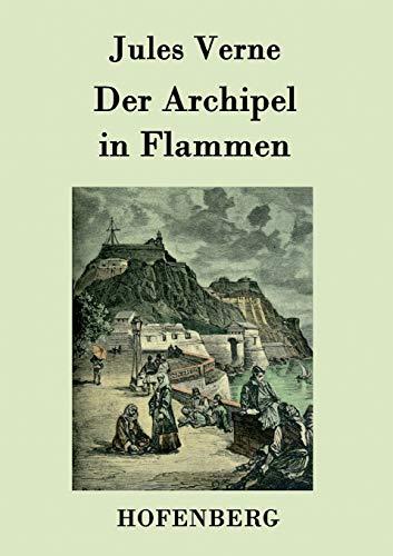 Der Archipel in Flammen (Paperback): Jules Verne