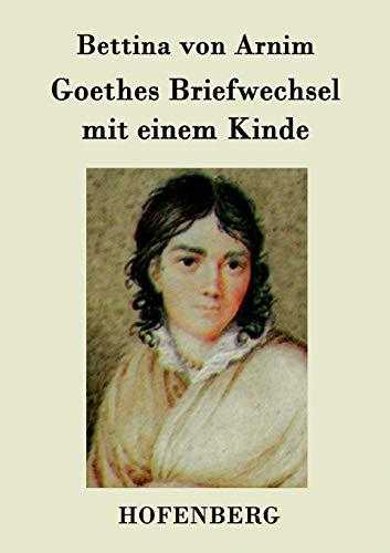 9783843079303: Goethes Briefwechsel mit einem Kinde