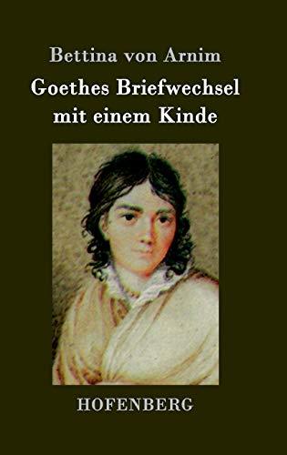 9783843079310: Goethes Briefwechsel mit einem Kinde