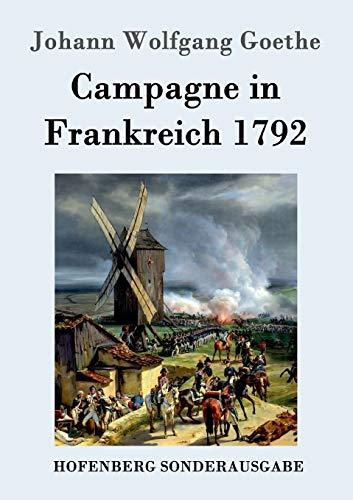 Kampagne in Frankreich 1792: Johann Wolfgang Goethe