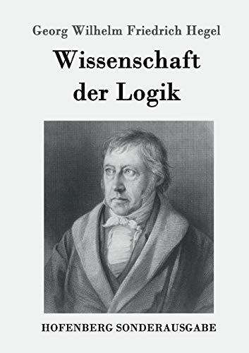 9783843091664: Wissenschaft der Logik