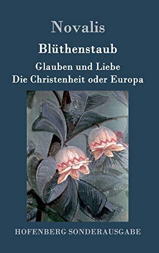 9783843091909: Blüthenstaub / Glauben und Liebe / Die Christenheit oder Europa