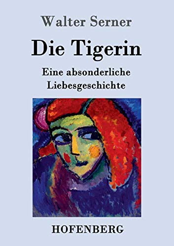 Die Tigerin: Walter Serner