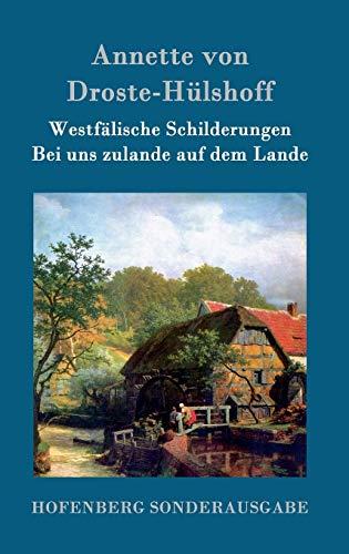 9783843094047: Westfälische Schilderungen / Bei uns zulande auf dem Lande (German Edition)