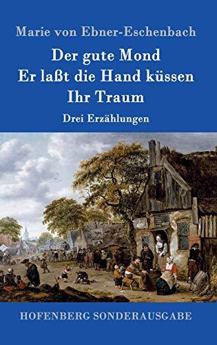 9783843094641: Der gute Mond / Er laßt die Hand küssen / Ihr Traum: Drei Erzählungen
