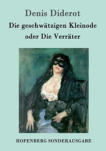 9783843098106: Die geschwätzigen Kleinode oder Die Verräter (German Edition)