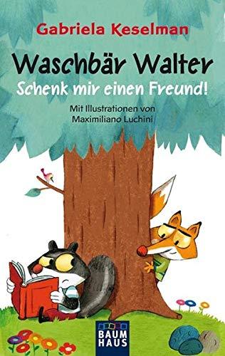 9783843200431: Waschbär Walter - Schenk mir einen Freund!