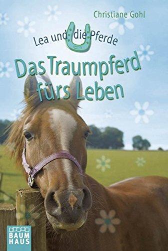 9783843210454: Lea und die Pferde - Das Traumpferd fürs Leben