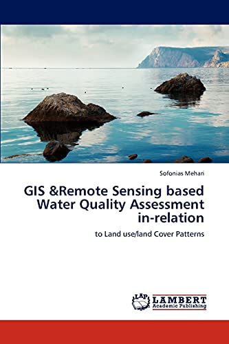 9783843301886: GIS &Remote Sensing based Water Quality Assessment in-relation: to Land use/land Cover Patterns