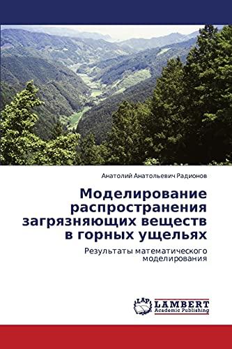 Modelirovanie Rasprostraneniya Zagryaznyayushchikh Veshchestv V Gornykh Ushchelyakh: Anatoliy ...