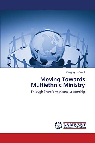 9783843311618: Moving Towards Multiethnic Ministry: Through Transformational Leadership