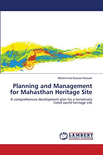 Planning and Management for Mahasthan Heritage Site: Hossain, Mohammad Sazzad