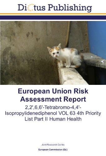 9783843328661: European Union Risk Assessment Report: 2,2',6,6'-Tetrabromo-4,4'-Isopropylidenediphenol VOL 63 4th Priority List Part II Human Health