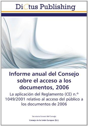 9783843337526: Informe anual del Consejo sobre el acceso a los documentos, 2006: La aplicación del Reglamento (CE) n.º 1049/2001 relativo al acceso del público a los documentos de 2006