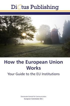 9783843340915: How the European Union Works: Your Guide to the EU Institutions