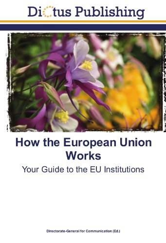 9783843342841: How the European Union Works: Your Guide to the EU Institutions