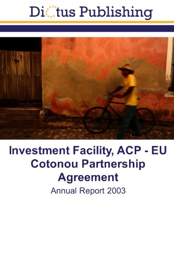 Investment Facility, ACP - EU Cotonou Partnership Agreement (9783843343756) by European Investment Bank
