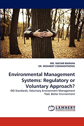 Environmental Management Systems: Regulatory or Voluntary Approach?: MD. MATIAR RAHMAN
