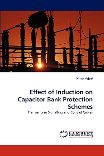 9783843350884: Effect of Induction on Capacitor Bank Protection Schemes: Transients in Signalling and Control Cables