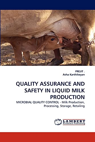 9783843350921: QUALITY ASSURANCE AND SAFETY IN LIQUID MILK PRODUCTION: MICROBIAL QUALITY CONTROL - Milk Production, Processing, Storage, Retailing