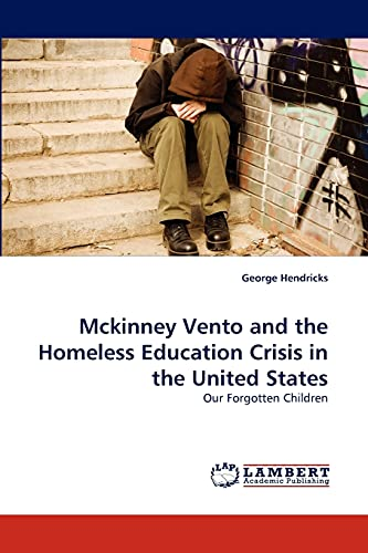 McKinney Vento and the Homeless Education Crisis in the United States: George Hendricks