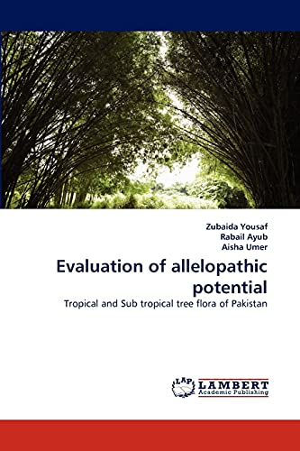 9783843351119: Evaluation of allelopathic potential: Tropical and Sub tropical tree flora of Pakistan