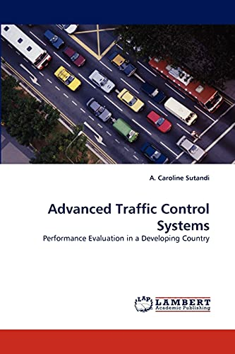 9783843351171: Advanced Traffic Control Systems: Performance Evaluation in a Developing Country