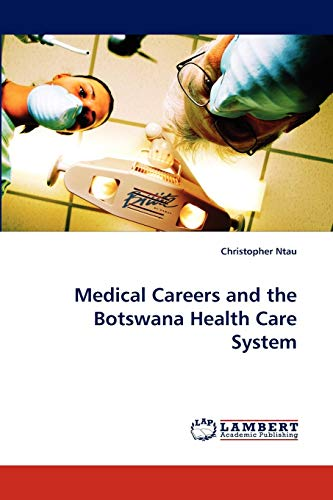 9783843351744: Medical Careers and the Botswana Health Care System