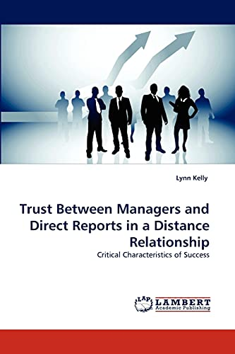 9783843351805: Trust Between Managers and Direct Reports in a Distance Relationship: Critical Characteristics of Success