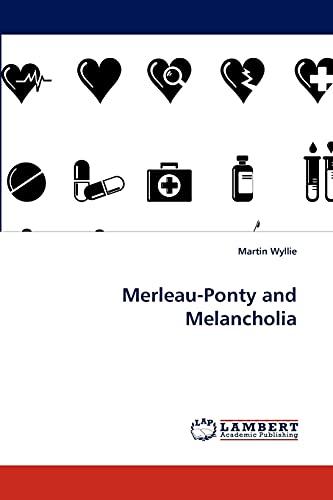 9783843352284: Merleau-Ponty and Melancholia