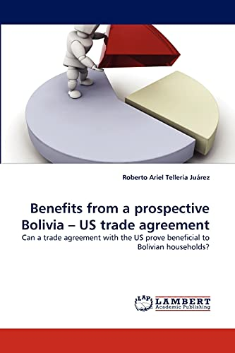 Benefits from a Prospective Bolivia - Us Trade Agreement: Roberto Ariel Telleria Juárez