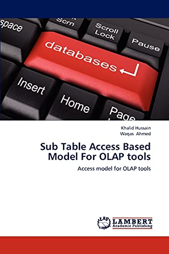 9783843352413: Sub Table Access Based Model For OLAP tools: Access model for OLAP tools