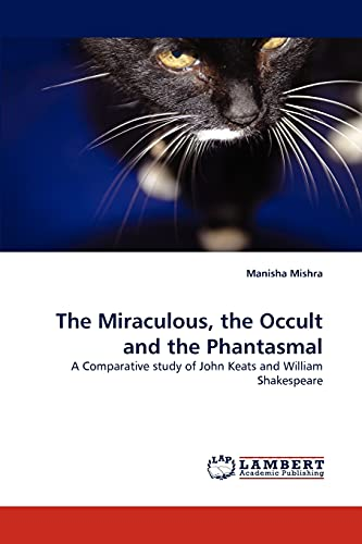 The Miraculous, the Occult and the Phantasmal: Manisha Mishra