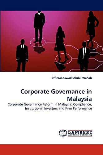 Corporate Governance in Malaysia : Corporate Governance: Effiezal Aswadi Abdul