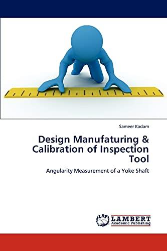 Design Manufaturing Calibration of Inspection Tool: Sameer Kadam