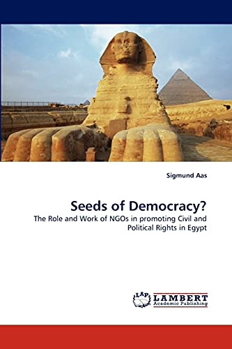 9783843353724: Seeds of Democracy?: The Role and Work of NGOs in promoting Civil and Political Rights in Egypt