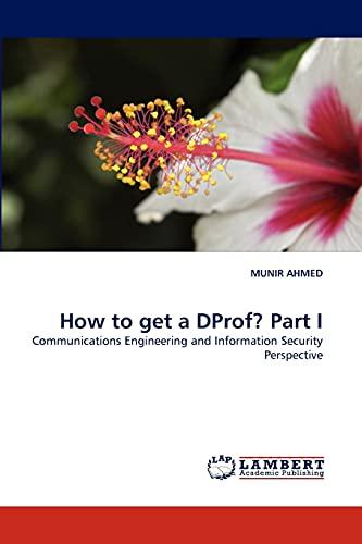 How to Get a Dprof? Part I: Munir Ahmed