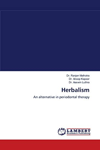 Herbalism: An alternative in periodontal therapy: Dr. Ranjan Malhotra