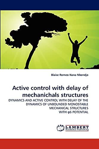 Active Control with Delay of Mechanichals Structures (Paperback): Blaise Romeo Nana Nbendjo