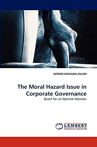The Moral Hazard Issue in Corporate Governance: AHMAD HASSAAN ASLAM