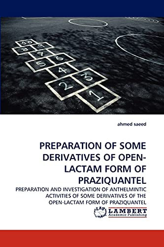 9783843354561: PREPARATION OF SOME DERIVATIVES OF OPEN-LACTAM FORM OF PRAZIQUANTEL
