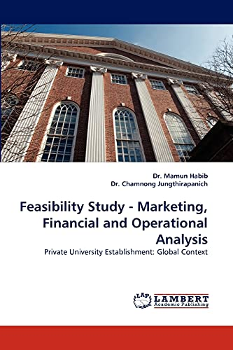 9783843354790: Feasibility Study - Marketing, Financial and Operational Analysis: Private University Establishment: Global Context