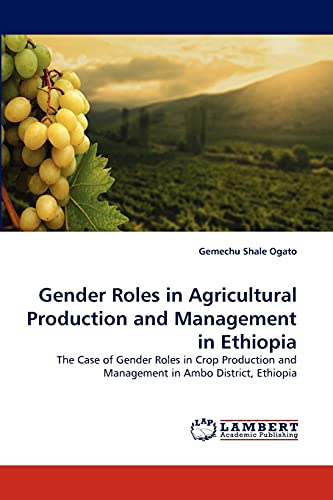 Gender Roles in Agricultural Production and Management in Ethiopia: The Case of Gender Roles in ...