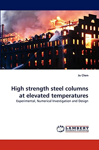 High strength steel columns at elevated temperatures: Experimental, Numerical Investigation and ...