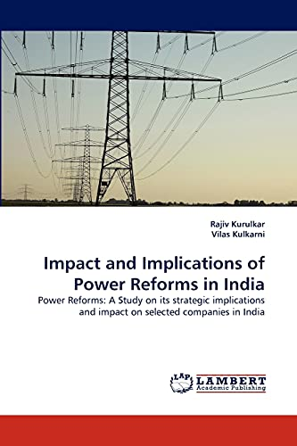 9783843355698: Impact and Implications of Power Reforms in India: Power Reforms: A Study on its strategic implications and impact on selected companies in India