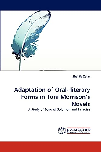 9783843356510: Adaptation of Oral- literary Forms in Toni Morrison's Novels: A Study of Song of Solomon and Paradise