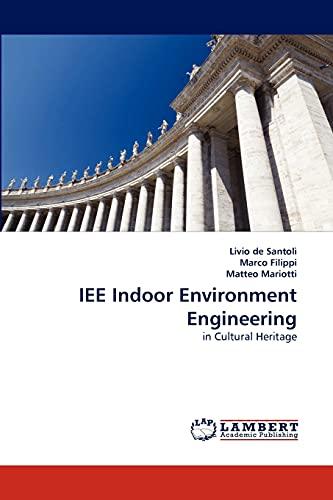 IEE Indoor Environment Engineering: in Cultural Heritage: Livio de Santoli,