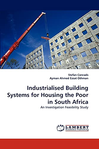Industrialised Building Systems for Housing the Poor: Conrads, Stefan /