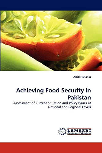 Achieving Food Security in Pakistan (Paperback): Abid Hussain