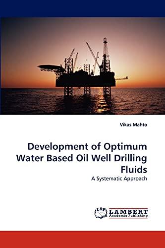 Development of Optimum Water Based Oil Well: Vikas Mahto